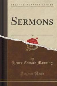 Sermons, Vol. 4 (Classic Reprint)