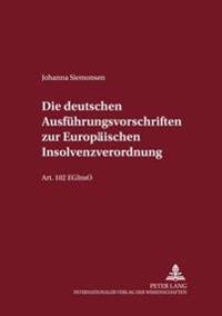Die Deutschen Ausfuehrungsvorschriften Zur Europaeischen Insolvenzverordnung: Art. 102 Eginso