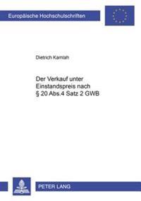 Der Verkauf Unter Einstandspreis Nach   20 Abs. 4 Satz 2 Gwb