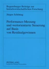 Performance-Messung Und Wertorientierte Steuerung Auf Basis Von Residualgewinnen