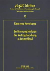 Bestimmungsfaktoren Der Vertragsforschung in Deutschland: Eine Theoretische Und Oekonometrische Analyse