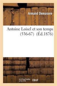 Antoine Loisel Et Son Temps (1536-1617)