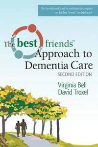 Best Friends (TM) Approach to Dementia Care