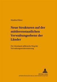 Strukturveraenderungen Auf Der Mittleren Staatlichen Verwaltungsebene Der Laender: Der Rheinland-Pfaelzische Weg Der Verwaltungsmodernisierung