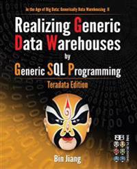 Realizing Generic Data Warehouses by Generic SQL Programming: Teradata Edition