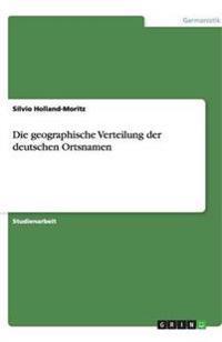 Die Geographische Verteilung Der Deutschen Ortsnamen