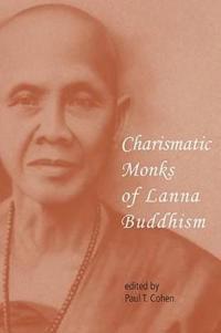 Charismatic Monks of Lanna Buddhism