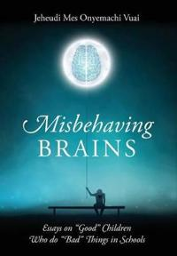 Misbehaving Brains