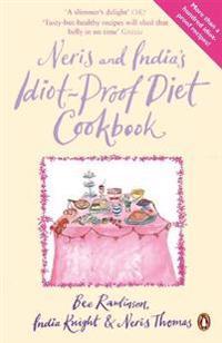 Neris and India's Idiot-Proof Diet Cookbook