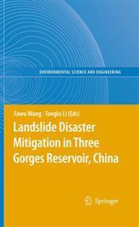 Landslide Disaster Mitigation in Three Gorges Reservoir, China