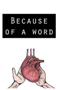 Because of a Word