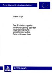 Die Etablierung Der Verbundloesung Bei Der Rueckabwicklung Kreditfinanzierter Schrottimmobilen
