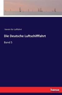 Die Deutsche Luftschifffahrt