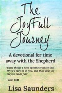 The Joyfull Journey: A Devotional for Time Away with the Shepherd