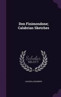 Don Finimondone; Calabrian Sketches