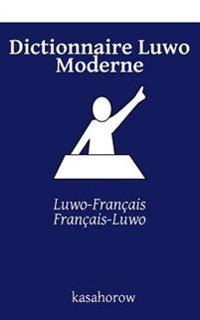 Dictionnaire Luwo Moderne: Luwo-Français, Français-Luwo