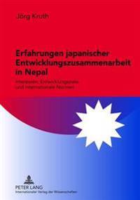 Erfahrungen Japanischer Entwicklungszusammenarbeit in Nepal: Interessen, Entwicklungsziele Und Internationale Normen