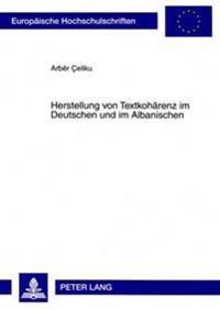 Herstellung Von Textkohaerenz Im Deutschen Und Im Albanischen