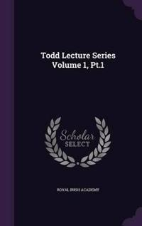 Todd Lecture Series Volume 1, PT.1