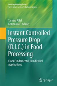 Instant Controlled Pressure Drop (D.I.C.) in Food Processing