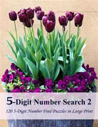5-Digit Number Search 2: 120 5-Digit Number Find Puzzles in Large Print