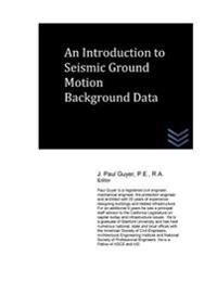 An Introduction to Seismic Ground Motion Background Data