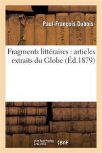 Fragments Litteraires: Articles Extraits Du Globe