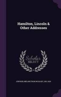 Hamilton, Lincoln & Other Addresses