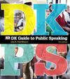 DK Guide to Public Speaking -- Print Offer [Spiral Bound]