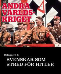 Svenskar som stred för Hitler  – Andra världskriget
