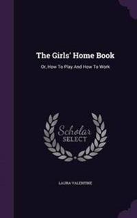 The Girls' Home Book