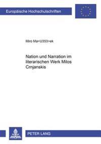 Nation Und Narration Im Literarischen Werk Milos Crnjanskis