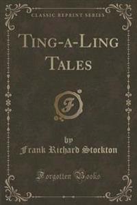 Ting-A-Ling (Classic Reprint)