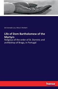 Life of Dom Bartholomew of the Martyrs