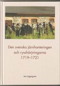 Den svenska järnhanteringen och rysshärjningarna 1719-1721