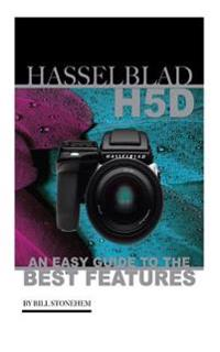 Hasselblad H5d: An Easy Guide to the Best Features