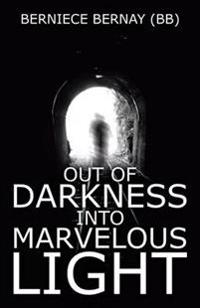 Out of Darkness into Marvelous Light