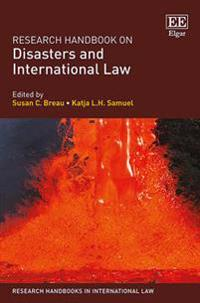 Research Handbook on Disasters and International Law