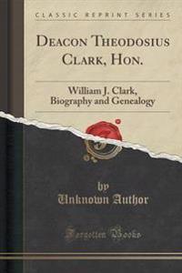 Deacon Theodosius Clark, Hon.