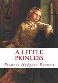 A Little Princess: Complete and Unabridged Classic Edition