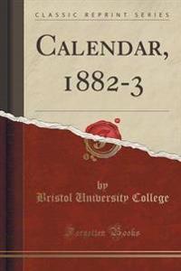 Calendar, 1882-3 (Classic Reprint)