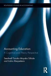 Accounting Education: A Cognitive Load Theory Perspective