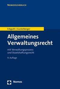 Allgemeines Verwaltungsrecht: Mit Verwaltungsprozess- Und Staatshaftungsrecht