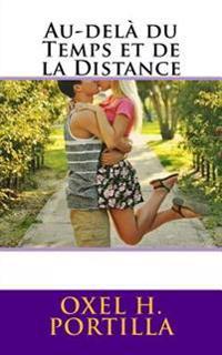 Au-Dela Du Temps Et de La Distance