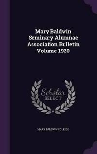 Mary Baldwin Seminary Alumnae Association Bulletin Volume 1920