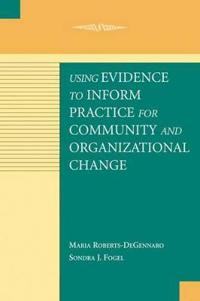 Using Evidence to Reform Practice for Community and Organizational Change