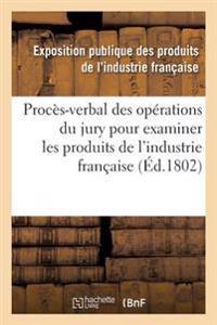 Proces-Verbal Des Operations Du Jury Nomme Par Le Ministre de L'Interieur & Produits de L'Industrie