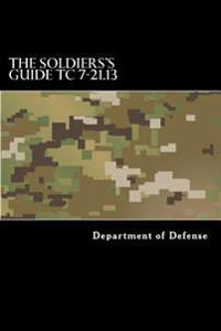 The Soldiers's Guide Tc 7-21.13