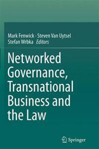 Networked Governance, Transnational Business and the Law