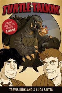Turtle Talkin': Soaring Through the Films of Gamera